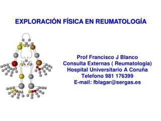 Prof  Francisco J Blanco Consulta Externas (  Reumatologia ) Hospital Universitario A Coruña