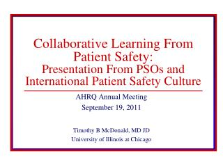 AHRQ Annual Meeting September 19, 2011 Timothy B McDonald, MD JD University of Illinois at Chicago