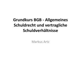 Grundkurs BGB - Allgemeines Schuldrecht und vertragliche Schuldverhältnisse