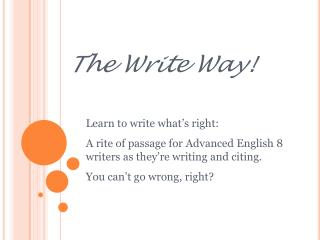 The Write Way!