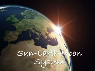 Sun-Earth-Moon System