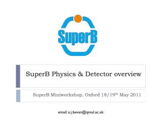 SuperB Physics  & Detector  overview