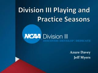 Division III Playing and Practice Seasons