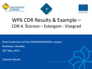 WP6 CDR  Results  &  Example  �  CDR 4. �t�rovo �  Estergom  -  Visegrad