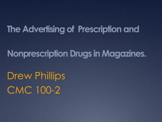 The Advertising of  Prescription and Nonprescription Drugs in Magazines.