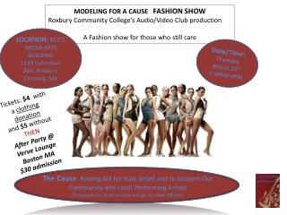 MODELING FOR A CAUSE    FASHION SHOW Roxbury Community College's Audio/Video Club production