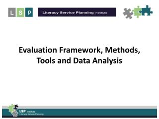 Evaluation Framework, Methods, Tools and Data Analysis
