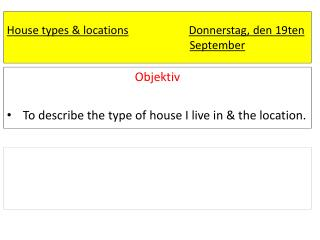 House types & locations Donnerstag , den 19ten September