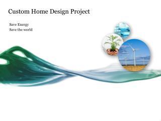 Custom Home Design Project