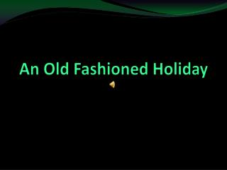 An Old Fashioned Holiday