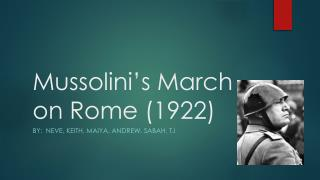 Mussolini's March on Rome (1922)
