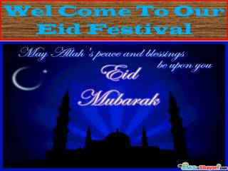 Wel Come To Our Eid Festival
