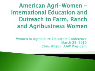 American Agri-Women - International Education and Outreach to Farm, Ranch and Agribusiness Women