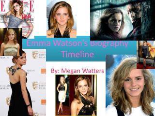 Emma Watson's Biography Timeline