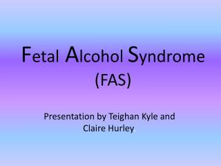 F etal A lcohol  S yndrome (FAS)