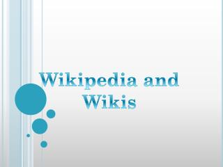 Wikipedia and Wikis