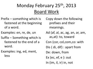 Monday February 25 th , 2013 Board Work