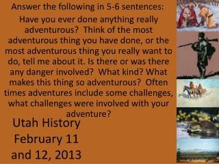 Utah History February 11 and 12, 2013