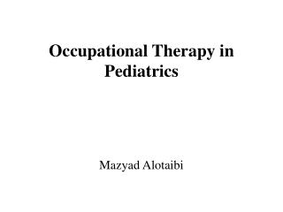 Occupational  Therapy  in  Pediatrics