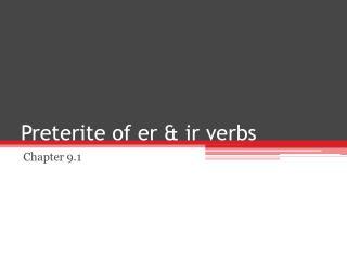 Preterite  of  er  &  ir  verbs