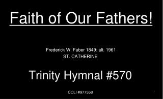 Faith of Our Fathers!