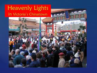Heavenly Lights in  Victoria�s Chinatown