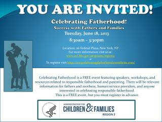 Celebrating Fatherhood! Success with Fathers and Families
