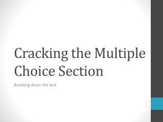 Cracking the Multiple Choice Section