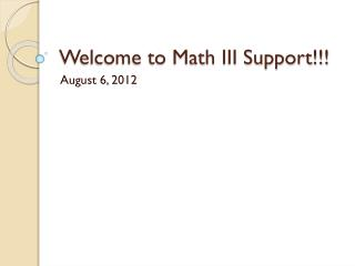 Welcome to Math III Support!!!
