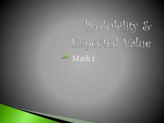 Probability &  Expected Value