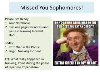 Missed You Sophomores!