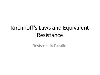Kirchhoff's Laws and Equivalent Resistance