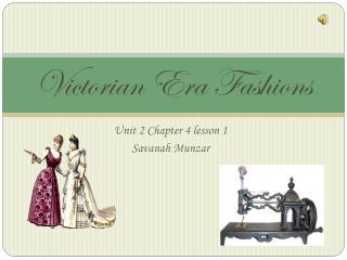 V ictorian Era Fashions