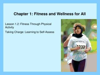 Lesson 1.2: Fitness Through Physical Activity Taking Charge: Learning to Self-Assess