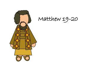 Matthew  19-20