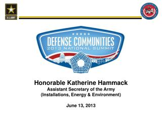 Honorable Katherine Hammack Assistant Secretary of the Army (Installations, Energy & Environment)