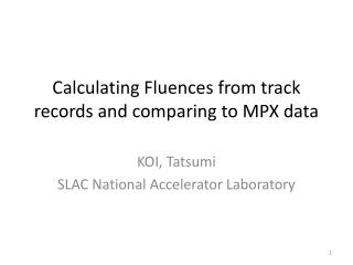 Calculating  Fluences from  track records and comparing to MPX data