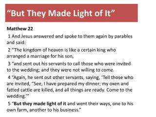 �But They Made Light of  It�