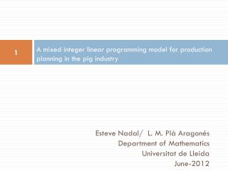 A mixed integer linear programming model for production planning in the pig industry