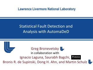 Statistical Fault Detection and  Analysis with  AutomaDeD