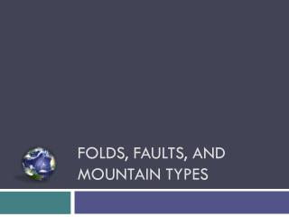 Folds, Faults, and Mountain Types