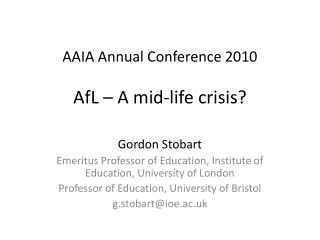 AAIA Annual Conference 2010 AfL  – A mid-life crisis?