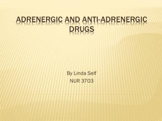 Adrenergic and anti-adrenergic drugs
