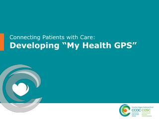 "Connecting Patients with Care:  Developing ""My Health GPS"""