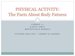 PHYSICAL ACTIVITY: The Facts About Body Fatness