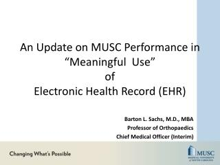 "An Update on MUSC Performance in ""Meaningful  Use""  of Electronic Health Record (EHR)"