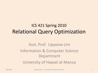 ICS 421 Spring 2010 Relational Query Optimization