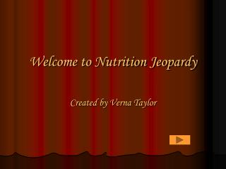 Welcome to Nutrition Jeopardy