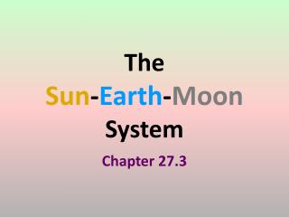 The  Sun - Earth - Moon  System