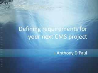 Defining requirements for your next CMS project